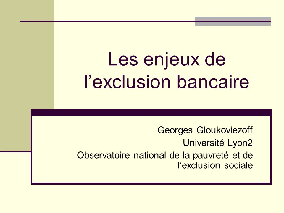 Les enjeux de l'exclusion bancaire