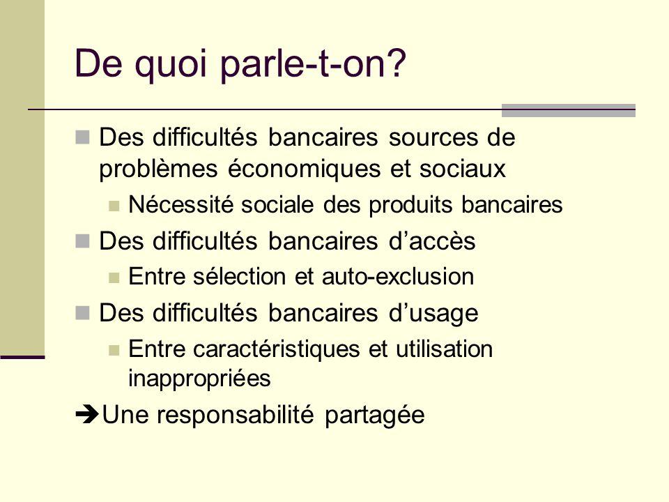 De quoi parle-t-on Des difficultés bancaires sources de problèmes économiques et sociaux. Nécessité sociale des produits bancaires.