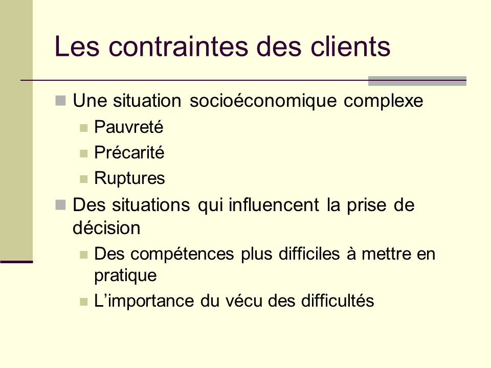 Les contraintes des clients