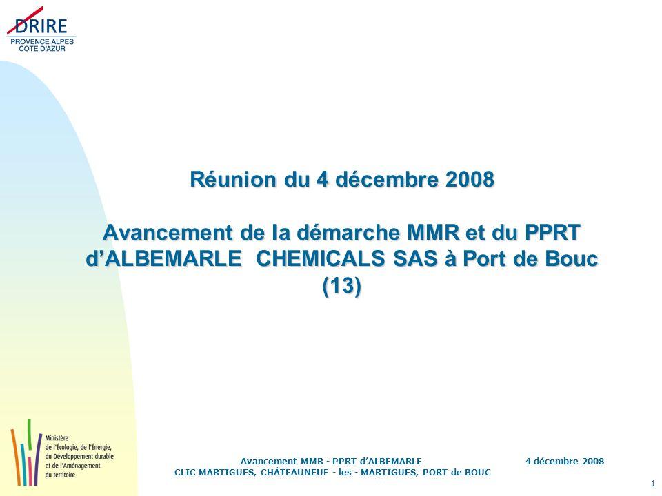 Réunion du 4 décembre 2008 Avancement de la démarche MMR et du PPRT d'ALBEMARLE CHEMICALS SAS à Port de Bouc (13)