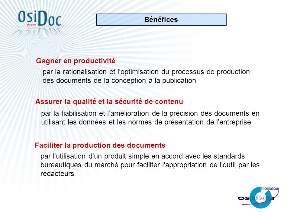 Bénéfices par la rationalisation et l'optimisation du processus de production des documents de la conception à la publication.