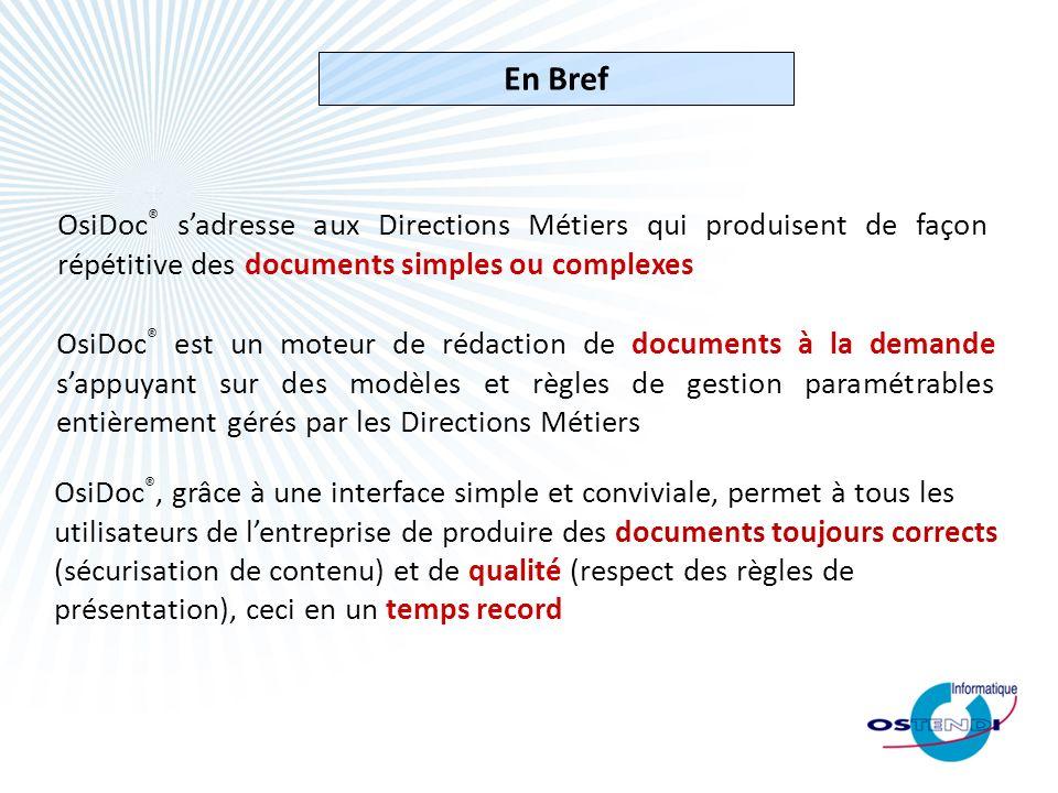 En Bref OsiDoc® s'adresse aux Directions Métiers qui produisent de façon répétitive des documents simples ou complexes.