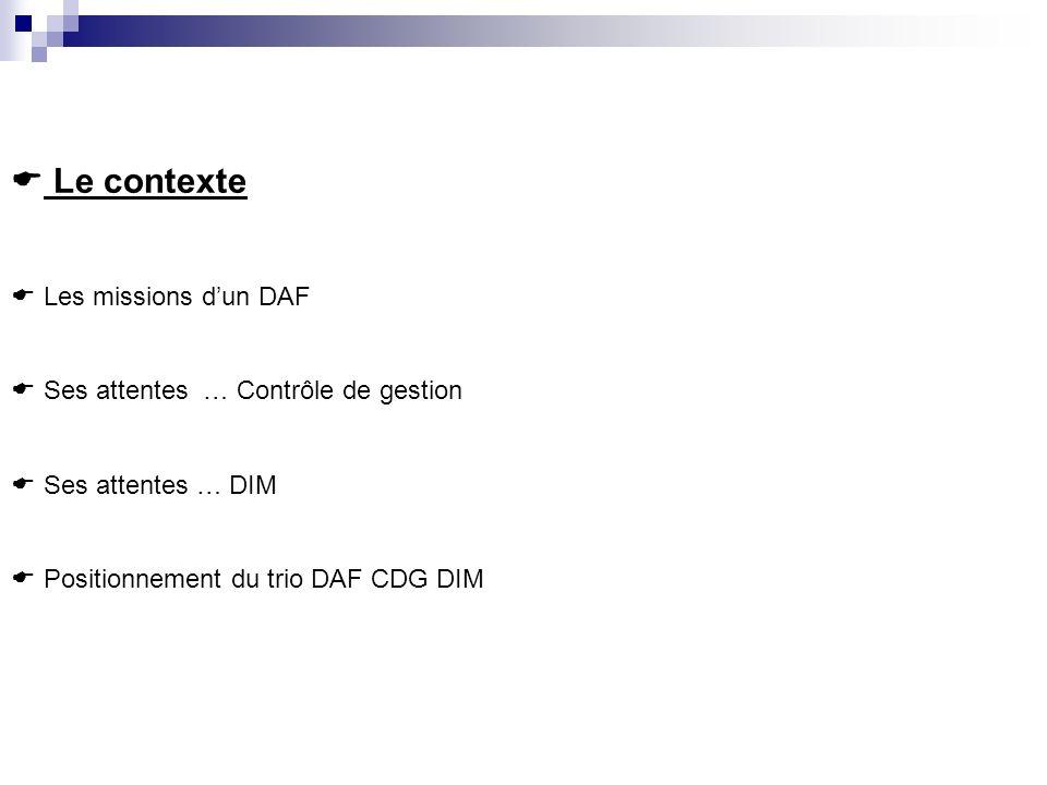 Le contexte Les missions d'un DAF Ses attentes … Contrôle de gestion