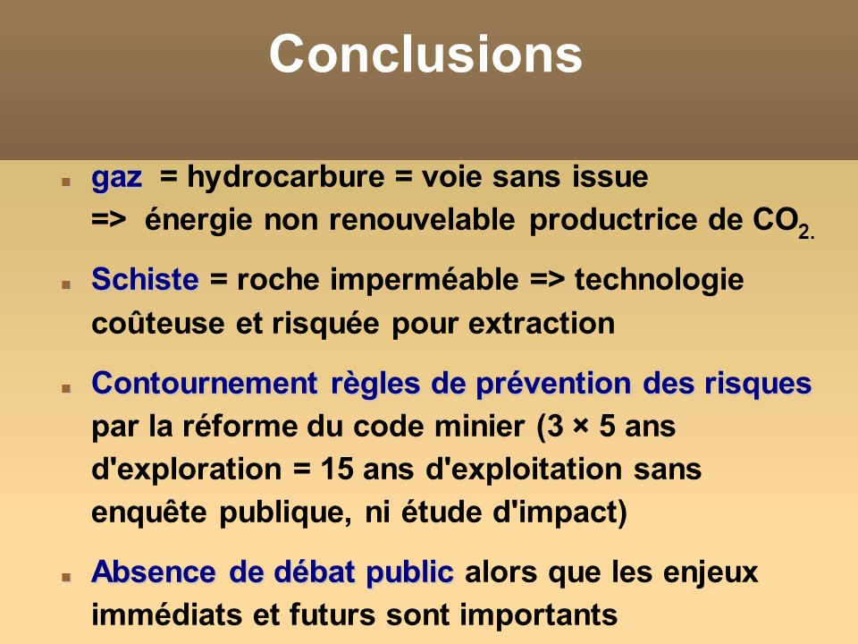 Conclusions gaz = hydrocarbure = voie sans issue => énergie non renouvelable productrice de CO2.