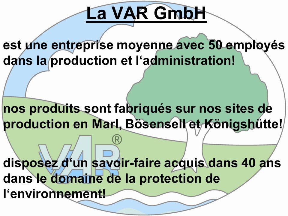 La VAR GmbH est une entreprise moyenne avec 50 employés dans la production et l'administration!