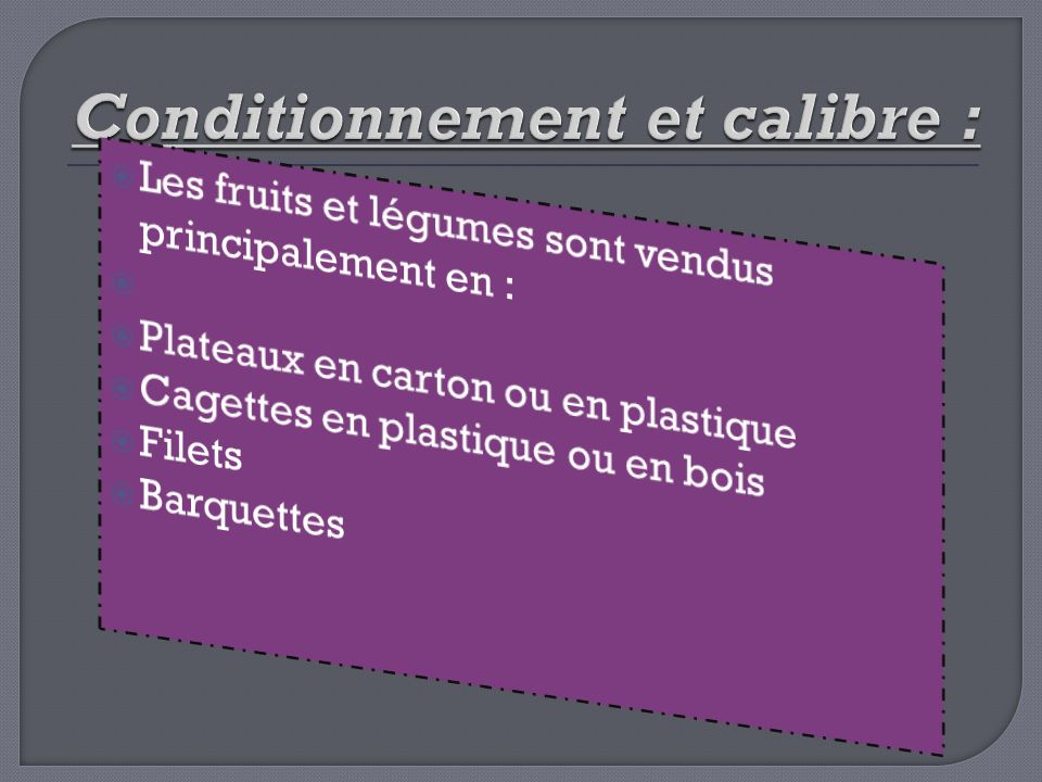Conditionnement et calibre :