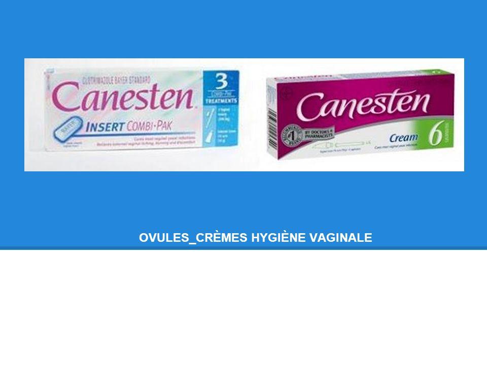 OVULES_CRÈMES HYGIÈNE VAGINALE