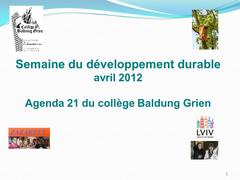 Semaine du développement durable avril 2012 Agenda 21 du collège Baldung Grien