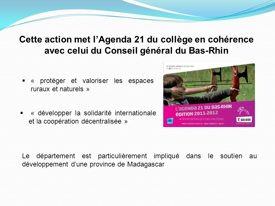 Cette action met l'Agenda 21 du collège en cohérence avec celui du Conseil général du Bas-Rhin