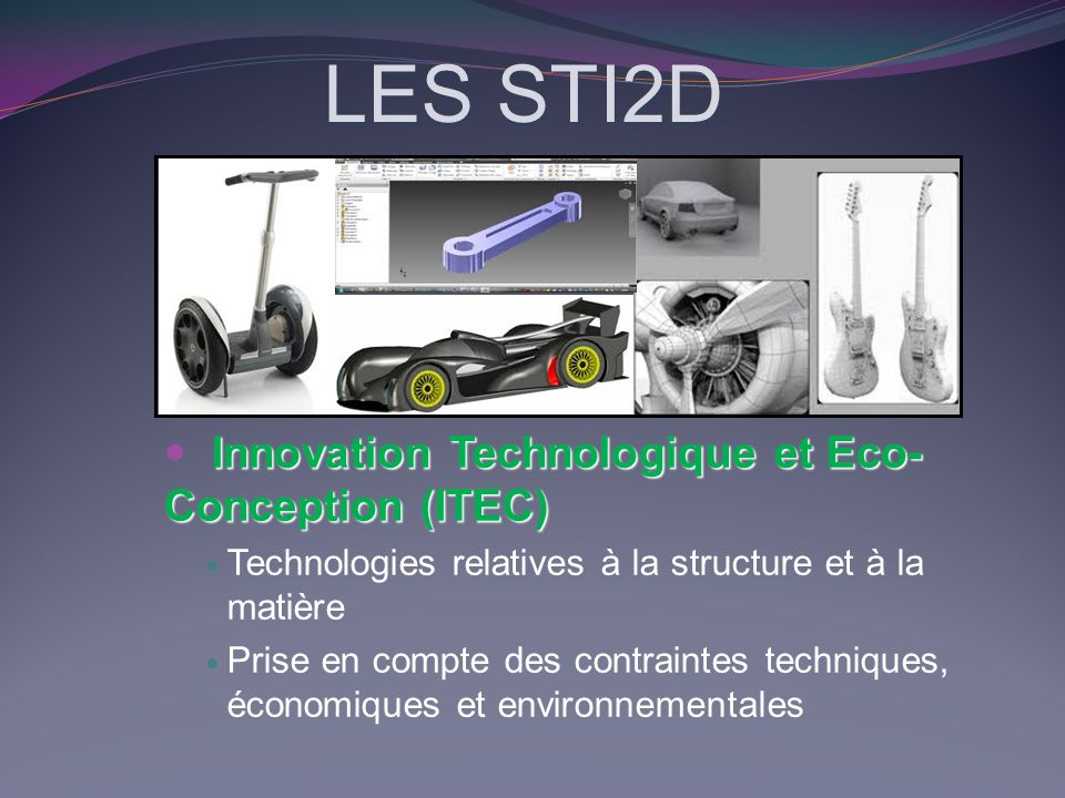 LES STI2D Innovation Technologique et Eco-Conception (ITEC)