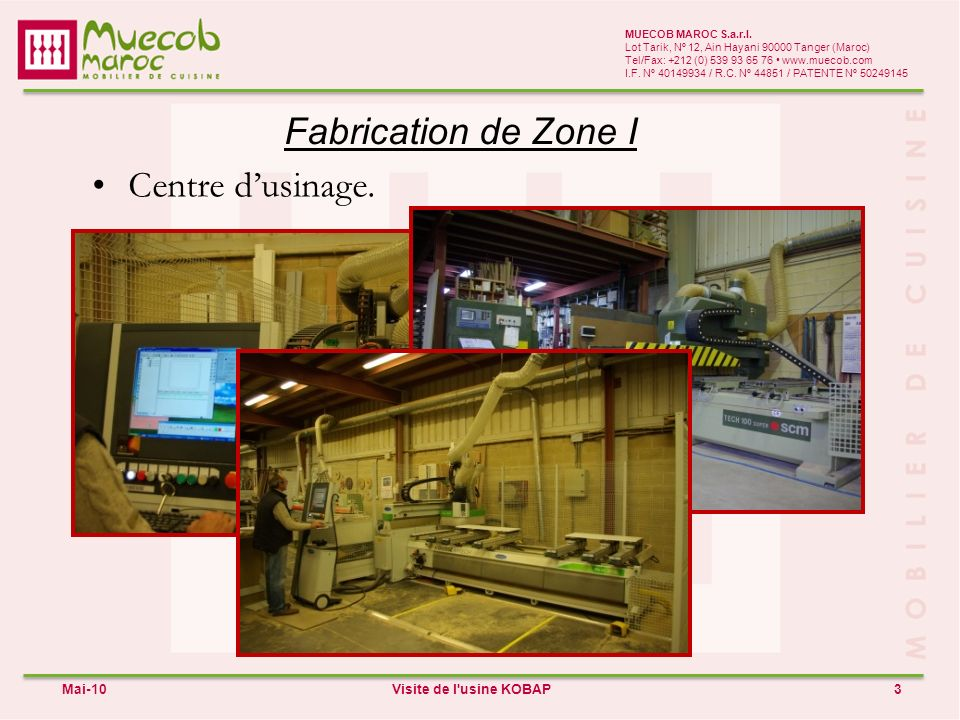 Fabrication de Zone I Centre d'usinage. Mai-10 Visite de l usine KOBAP