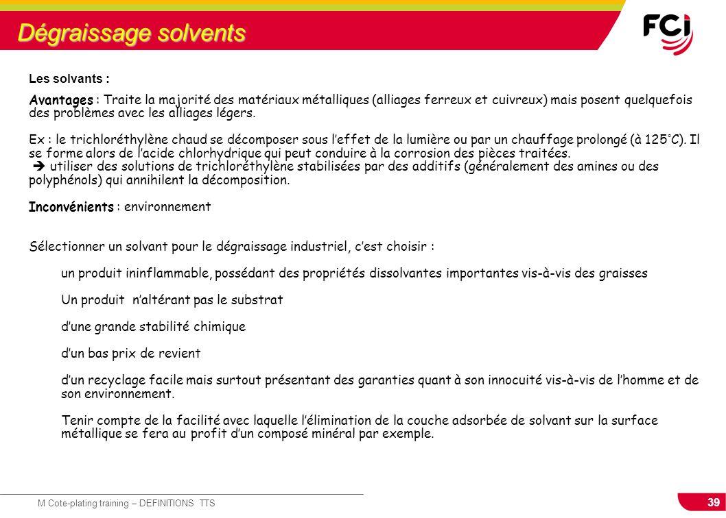 Dégraissage solvents Les solvants :