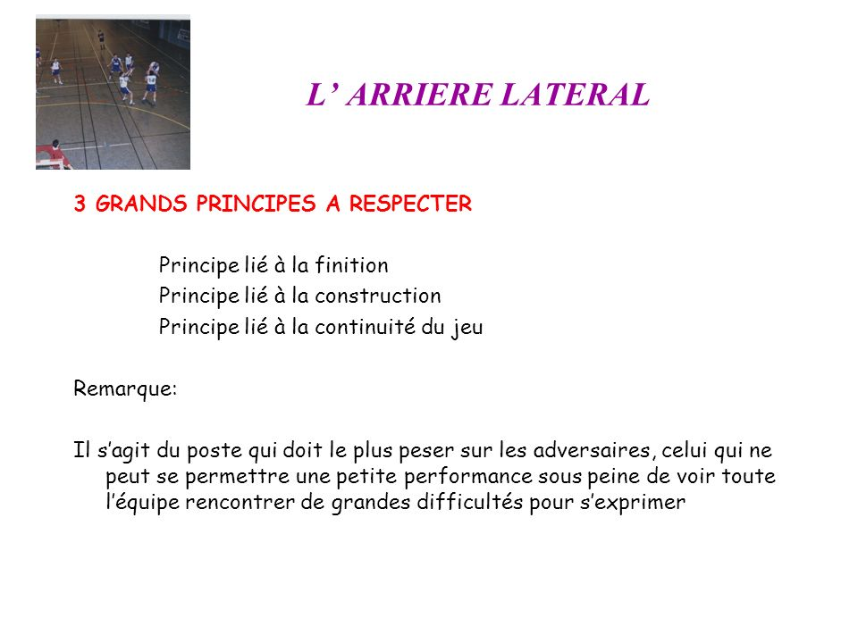 L' ARRIERE LATERAL 3 GRANDS PRINCIPES A RESPECTER