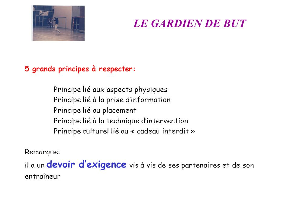 LE GARDIEN DE BUT 5 grands principes à respecter: