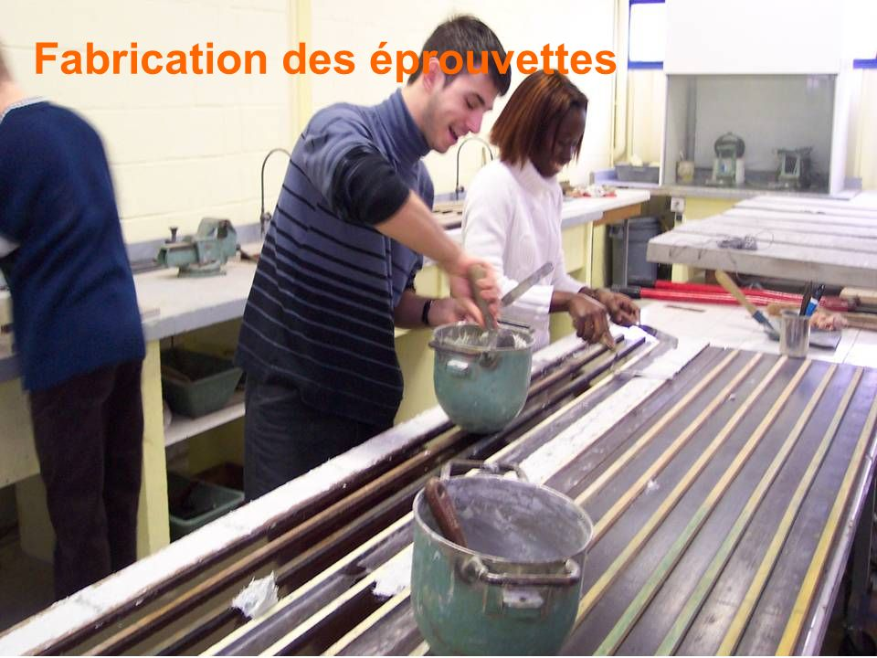 Fabrication des éprouvettes