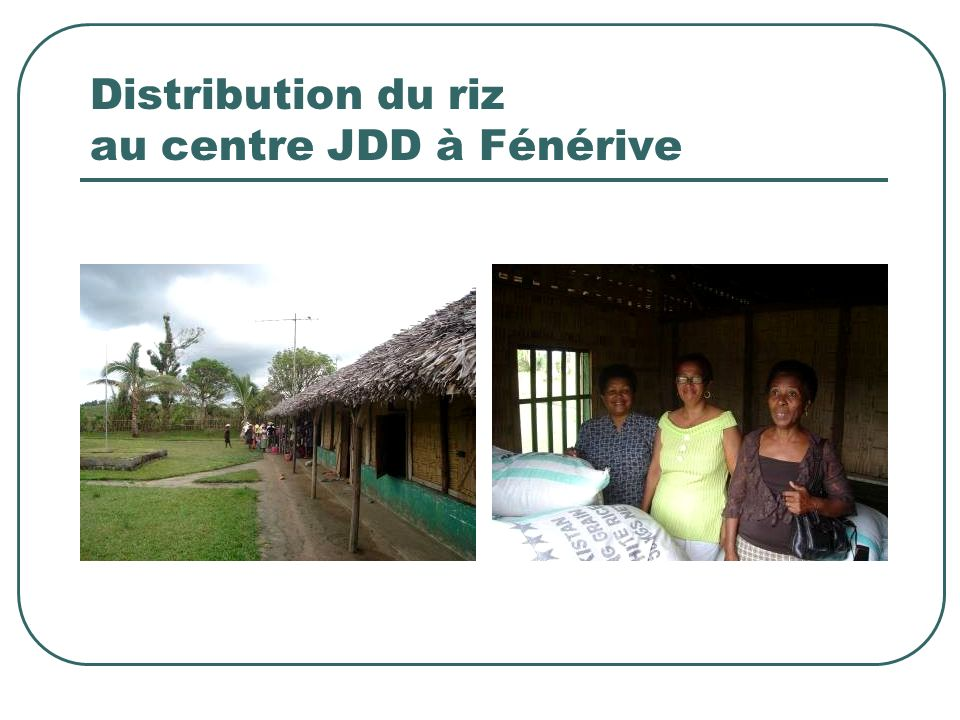Distribution du riz au centre JDD à Fénérive