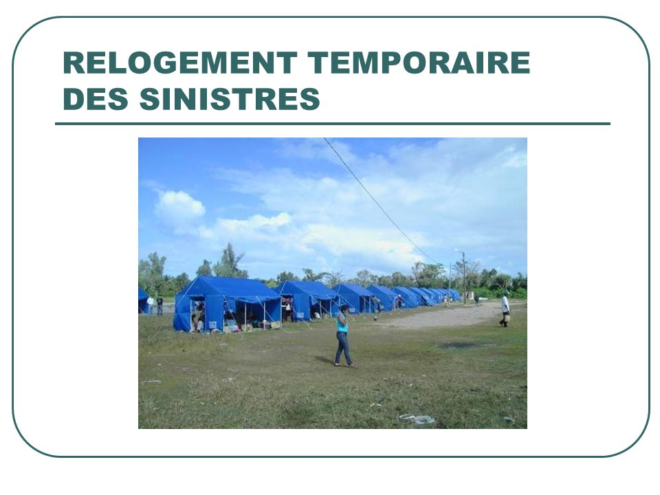 RELOGEMENT TEMPORAIRE DES SINISTRES