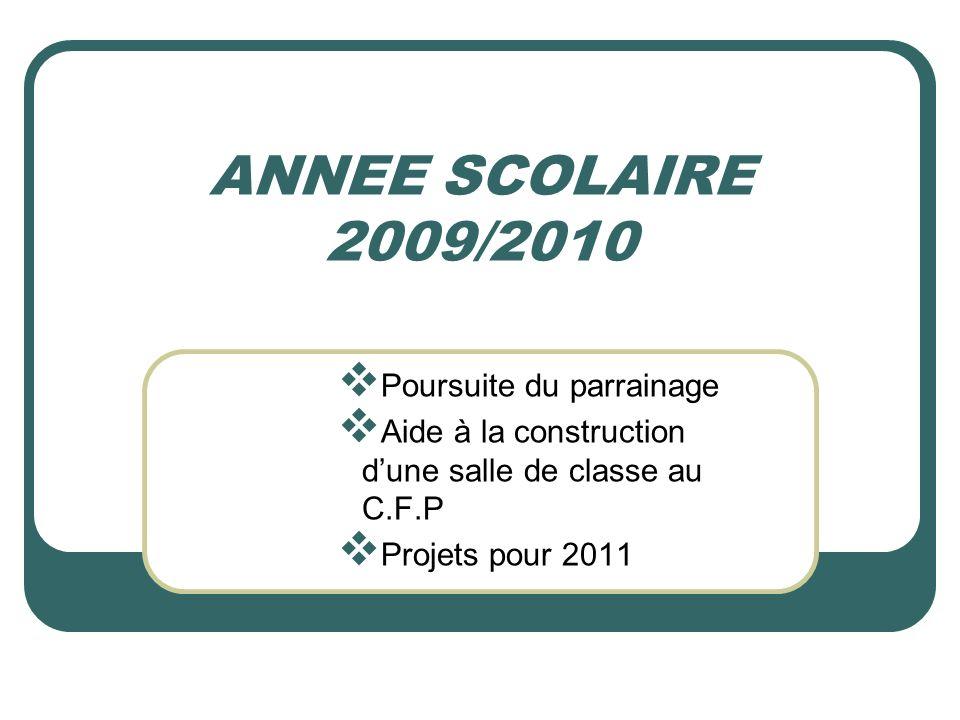 ANNEE SCOLAIRE 2009/2010 Poursuite du parrainage