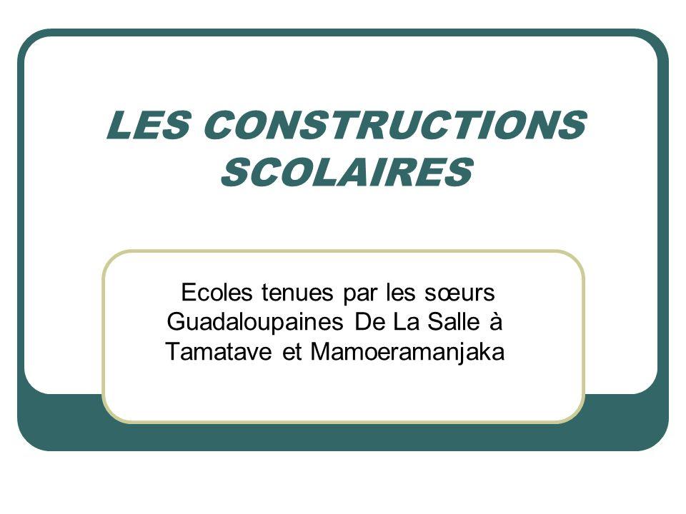 LES CONSTRUCTIONS SCOLAIRES
