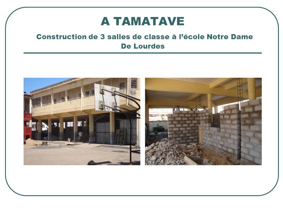 A TAMATAVE Construction de 3 salles de classe à l'école Notre Dame De Lourdes