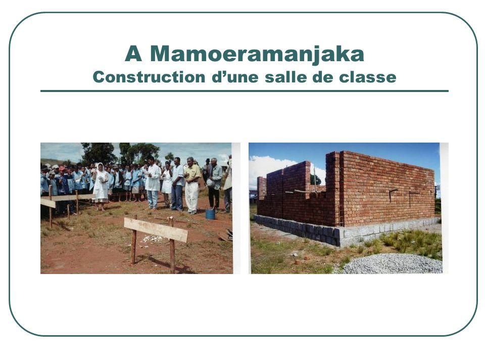 A Mamoeramanjaka Construction d'une salle de classe