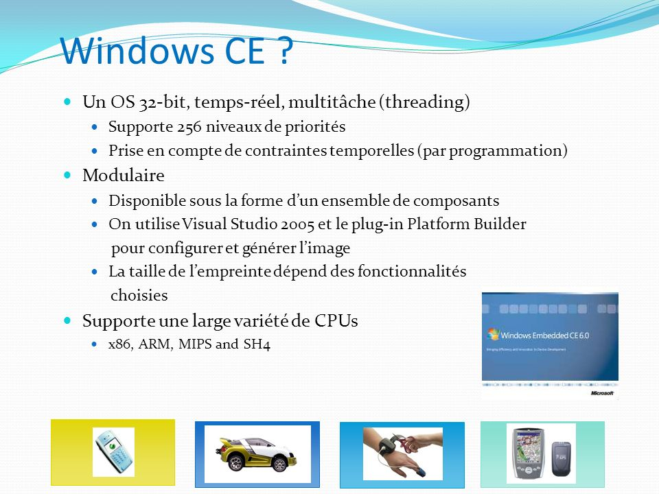 Windows CE Un OS 32-bit, temps-réel, multitâche (threading)