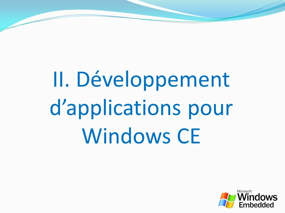 II. Développement d'applications pour Windows CE