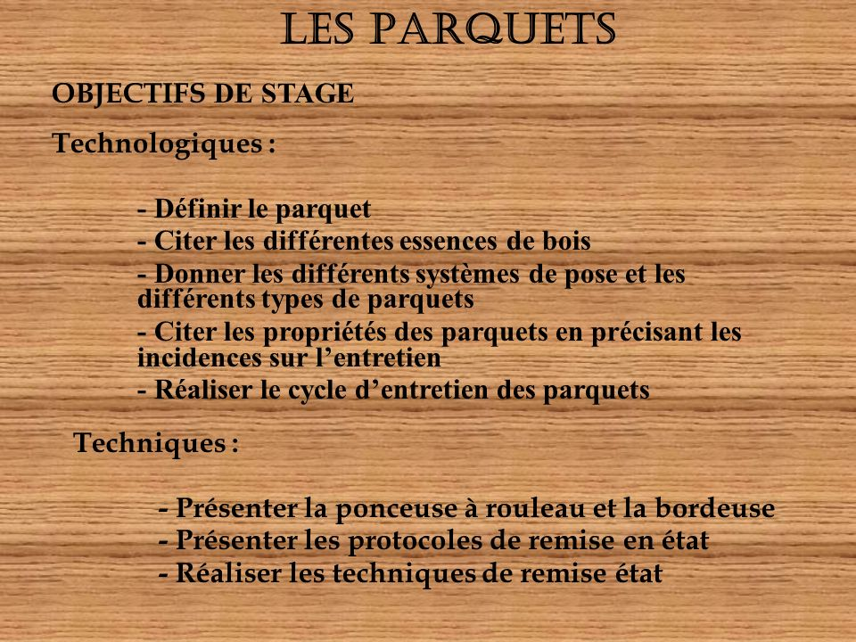les parquets objectifs de stage technologiques d finir le parquet ppt video online t l charger. Black Bedroom Furniture Sets. Home Design Ideas