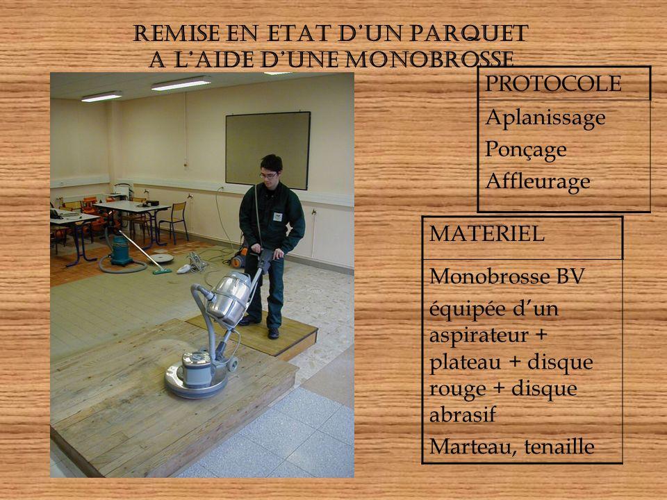REMISE EN ETAT D'UN PARQUET A L'AIDE D'UNE MONOBROSSE