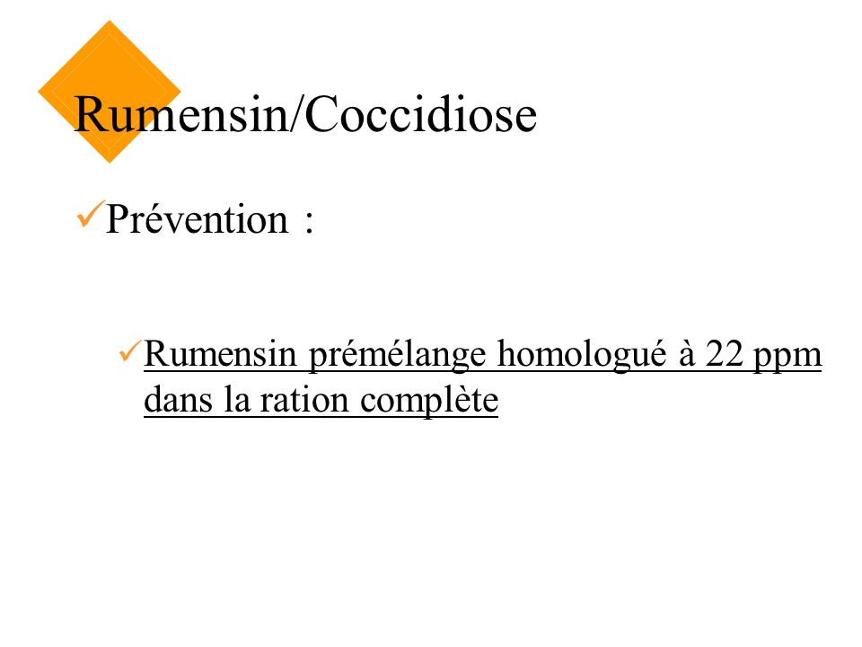 Rumensin/Coccidiose Prévention :