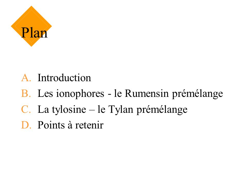 Plan Introduction Les ionophores - le Rumensin prémélange
