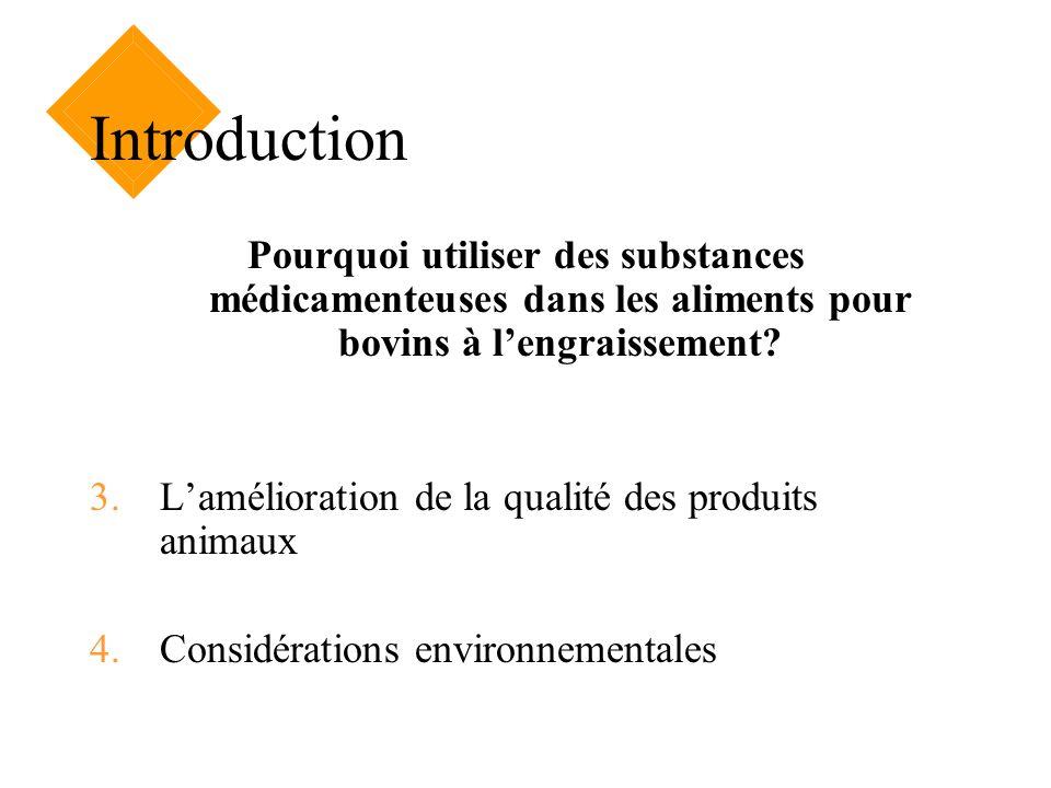 Introduction Pourquoi utiliser des substances médicamenteuses dans les aliments pour bovins à l'engraissement