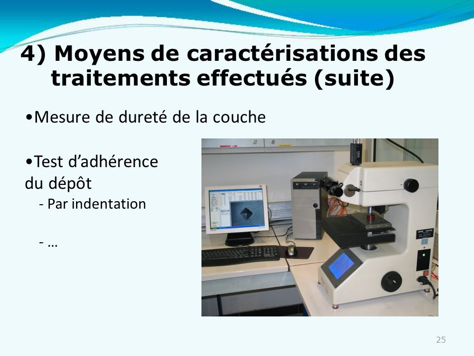 4) Moyens de caractérisations des traitements effectués (suite)