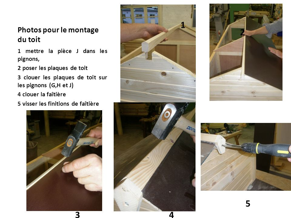 Photos pour le montage du toit