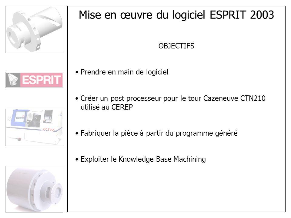 Mise en œuvre du logiciel ESPRIT 2003