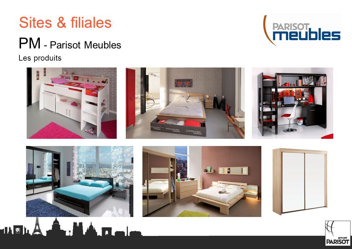 Sites & filiales PM - Parisot Meubles Les produits