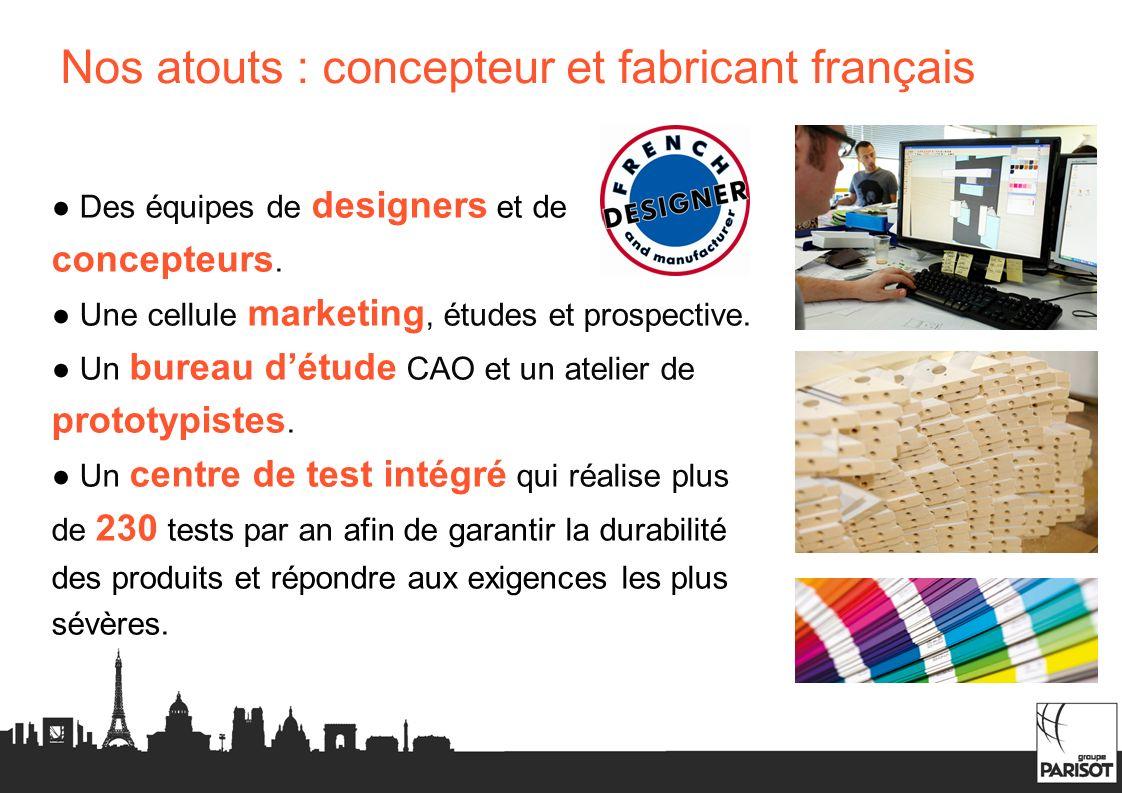 Nos atouts : concepteur et fabricant français