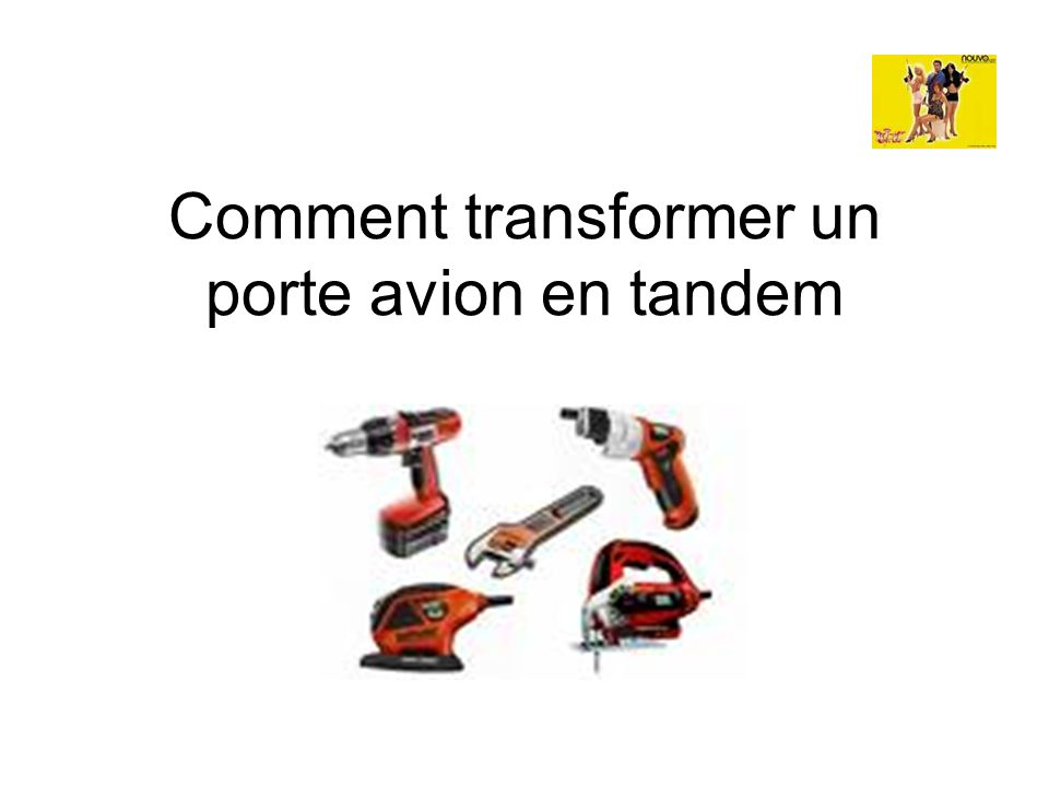 Comment transformer un porte avion en tandem