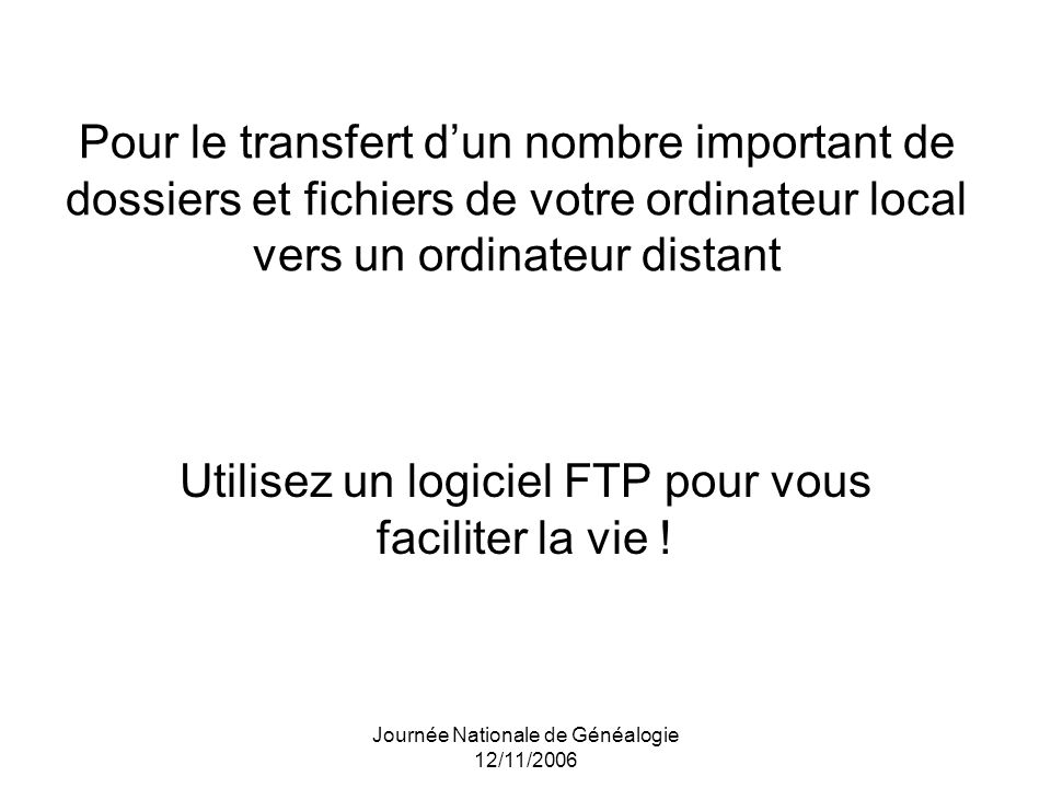 Utilisez un logiciel FTP pour vous faciliter la vie !