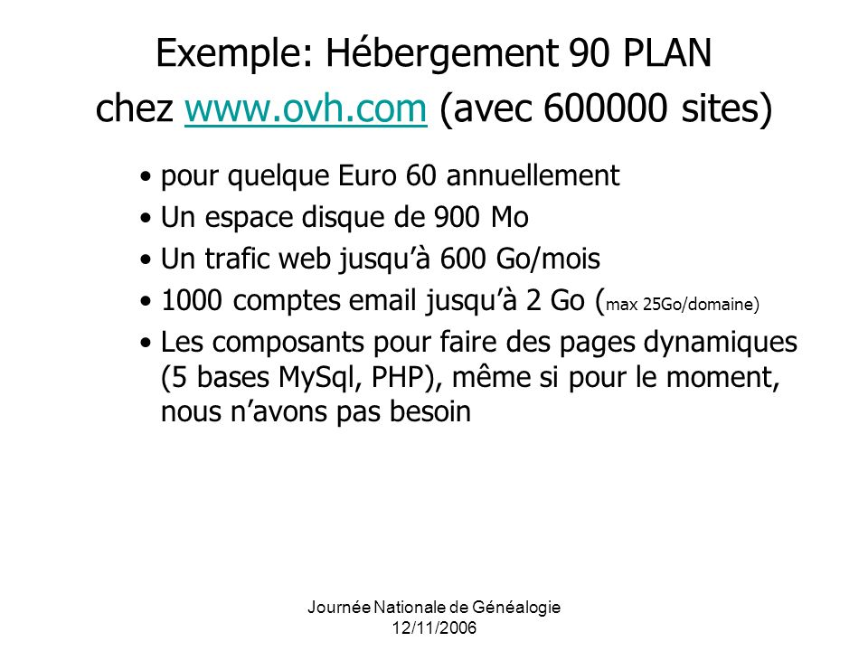 Exemple: Hébergement 90 PLAN chez www.ovh.com (avec 600000 sites)