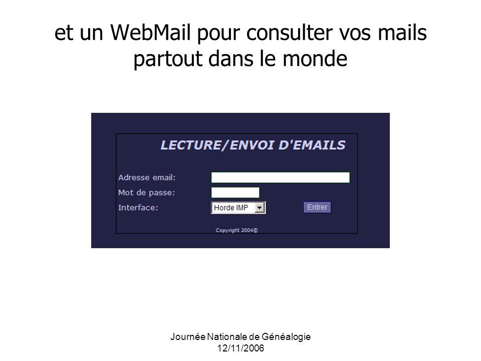 et un WebMail pour consulter vos mails partout dans le monde