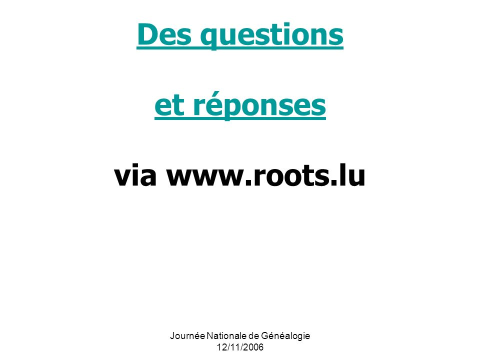 Des questions et réponses via www.roots.lu