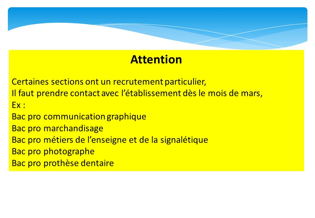 Attention Certaines sections ont un recrutement particulier,