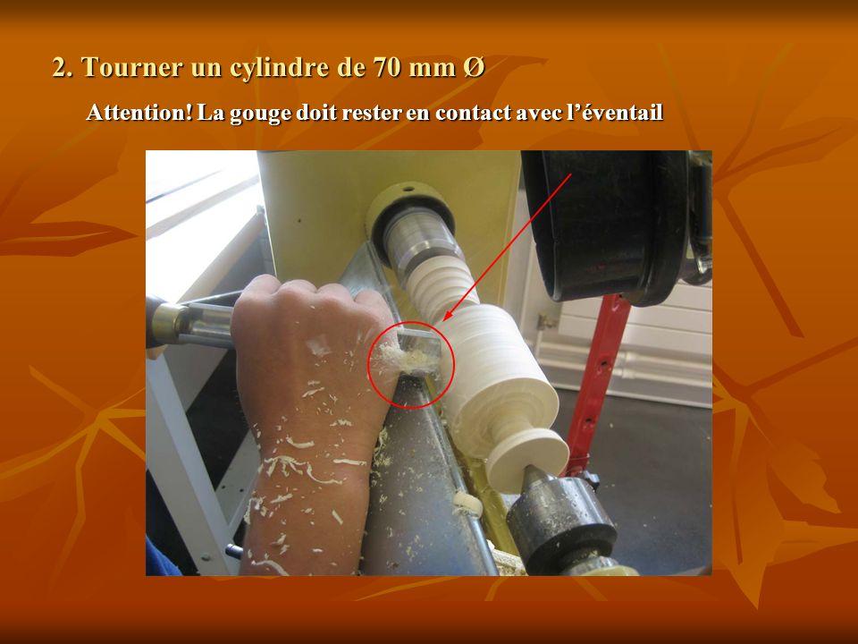 2. Tourner un cylindre de 70 mm Ø