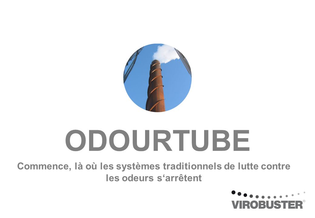 ODOURTUBE Commence, là où les systèmes traditionnels de lutte contre les odeurs s'arrêtent