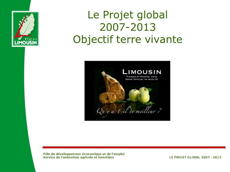 Le Projet global 2007-2013 Objectif terre vivante