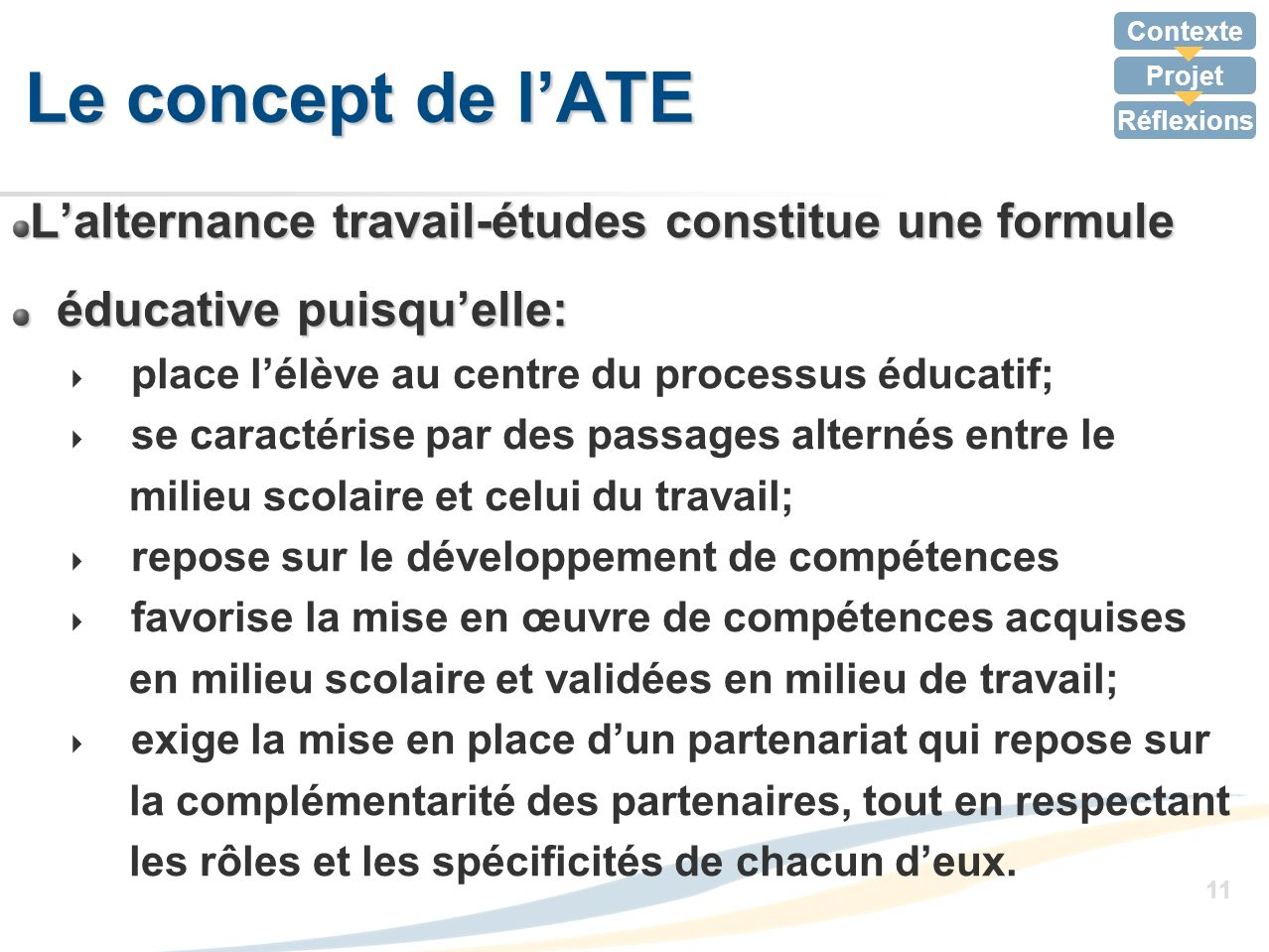 Le concept de l'ATE L'alternance travail-études constitue une formule