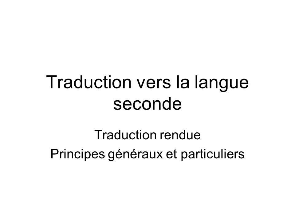 Traduction vers la langue seconde