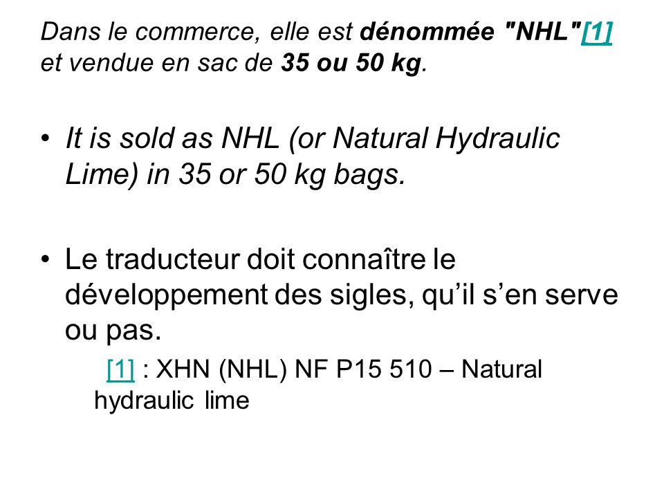 It is sold as NHL (or Natural Hydraulic Lime) in 35 or 50 kg bags.