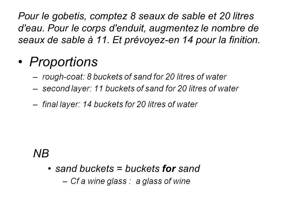 Pour le gobetis, comptez 8 seaux de sable et 20 litres d eau